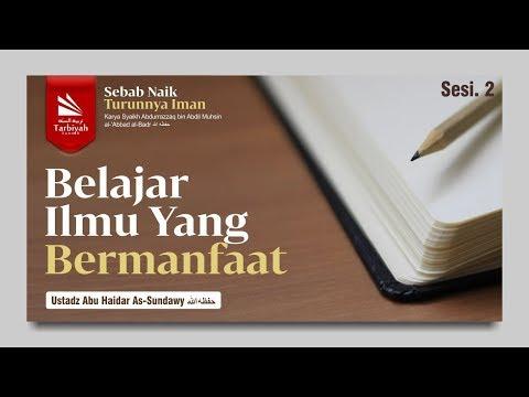 Sebab Naik Turunnya Iman (Belajar Ilmu Yang Bermanfaat) | Ustadz Abu Haidar As-Sundawy