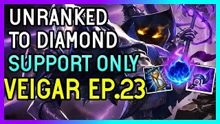 CLEAN VEIGAR SUPPORT - Unranked to Diamond SUPPORT ONLY  - Ep. 23 League of Legends