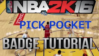 Nba 2k16 badge tutorial- How to get pick pocket fast on nba 2k16 (MUST GET)