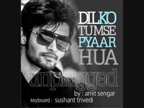 RHTDM - Dil Ko Tumse Pyar Hua Unplugged - Sung by Amit Sengar...