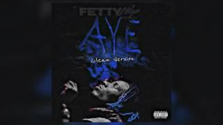 Fetty Wap - Aye (Official Audio) Clean
