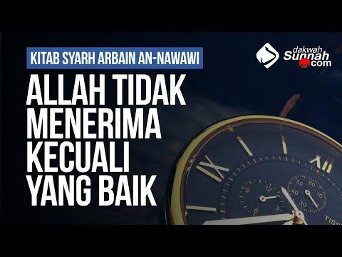 Allah Tidak Menerima Kecuali Yang Baik - Ustadz Muhammad Hafizd Anshari, Lc