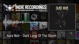 AURA NOIR - Dark Lung Of The Storm (audio)