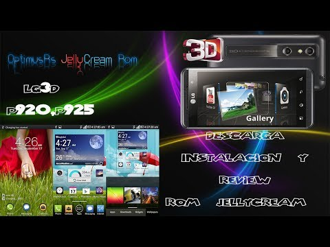 LG 3D   OptimusRs JellyCream ROM   P920 Y P925   DESCARGA INSTALACION Y REVIEW
