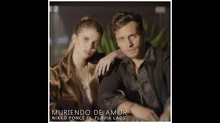 Download lagu Nikko Ponce - Muriendo De Amor Ft. Flavia Laos ( con letra )