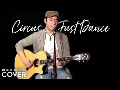 Boyce Avenue - Circus Just Dance