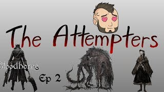 The Attempters Bloodbourn ep 2 The Throw up Story