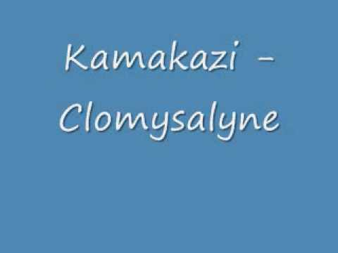 Kamakazi - Clomysalyne Video
