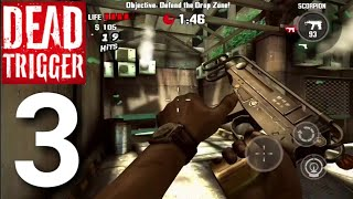 Dead Trigger: Offline Zombie Shooter PART 3 Gameplay Walkthrough - iOS/Android