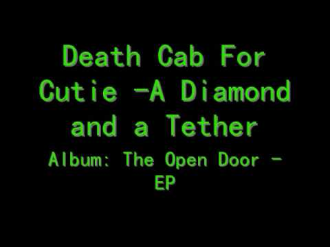 Death Cab For Cutie - A Diamond and a Tether