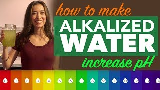 How to Alkalize Your  Water at Home | Increase pH Level in Water  (Easy - Healthy - Inexpensive)