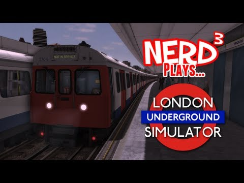 Nerd Plays... London Underground Simulator