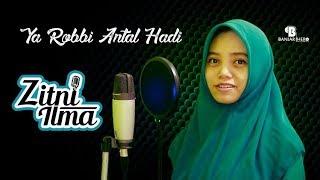 Download Lagu Zitni Ilma - Ya Robbi Antal Hadi Gratis STAFABAND