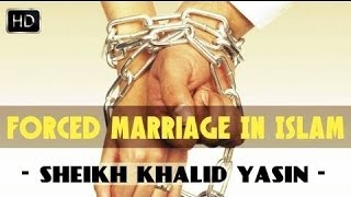 Forced Marriage Islamic Perspective ┇ Must Watch ┇ by Sheikh Khalid Yasin ᴴᴰ