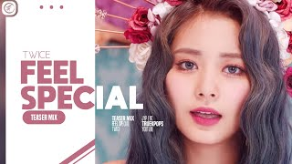 [UPDATED] TWICE 'FEEL SPECIAL' FINAL TEASER MIX (FROM NAYEON to TZUYU) | NAJEONGMOSAJIMIDACHAETZU |
