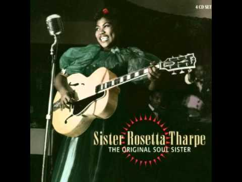 Sister Rosetta Tharpe - Were You There When They Crucified My Lord