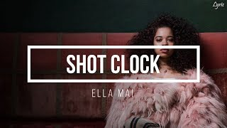Ella Mai Shot Clock