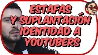 Estafas y suplantación de identidad a Youtubers