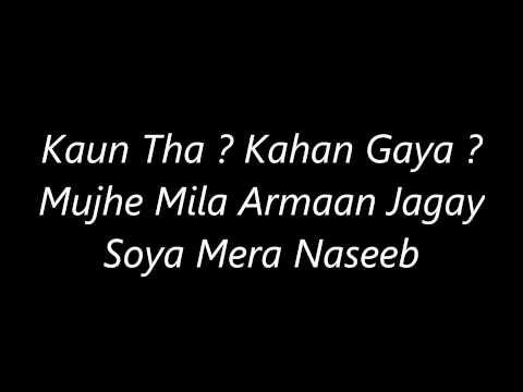 Atif Aslams Kaun Tha ( Kapkapi ) s Lyrics