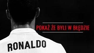 Cristiano Ronaldo: POKAŻ ŻE BYLI W BŁĘDZIE | Film Motywacyjny