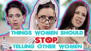 Kalki Koechlin: Things Women Should Stop Telling Other Women