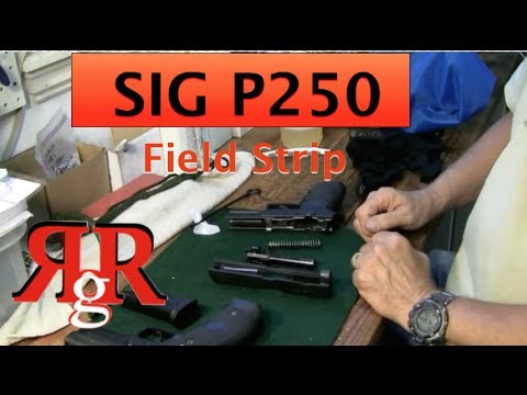 Field Strip and Cleaning the SIG Sauer P250