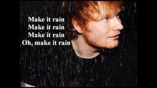 Ed Sheeran - Make it rain Lyrics