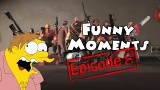 Funny Moments Episode 8: Team Fortress 2