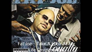Fat Joe - Take A Look At My Life [Instrumental]