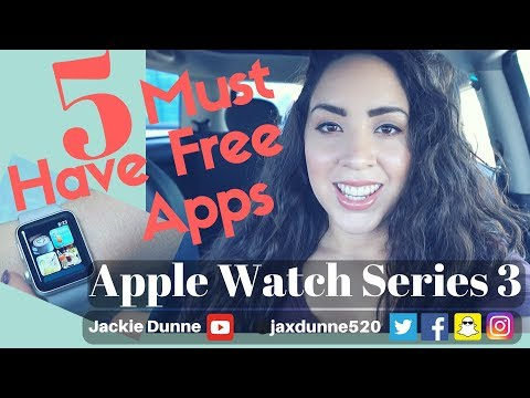 Apple Watch Series 3 (2018)   Must Have Free Apps