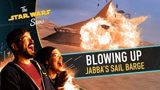 Blowing Up Jabba's Sail Barge | The Star Wars Show