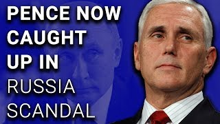 BREAKING Mike Pence Now Implicated in Russia Scandal Lies