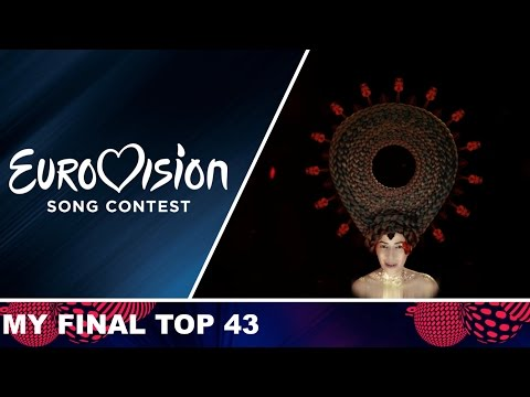 Eurovision 2017 - My final top 43 (with comments)