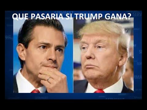 CONSECUENCIAS PARA MEXICO SI DONALD TRUMP GANA LA PRESIDENCIA ESTADOS UNIDOS