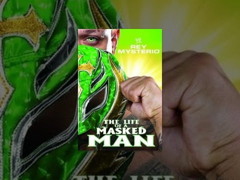 WWE Rey Mysterio: The Life Of A Masked Man