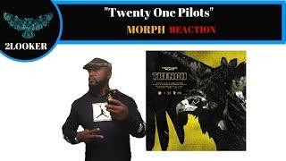Morph - Twenty-One Pilots - 2Looker Reaction