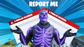 I put REPORT ME in my Fortnite name to see if i get BANNED...