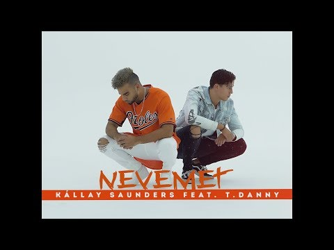 "Kállay Saunders  feat. T. Danny ""NEVEMET"" (Official Video)"