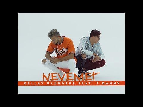 "Kállay Saunders  feat. T. Danny ""NEVEMET"" (Official Video)"