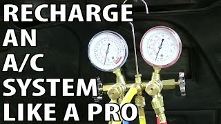 How To Recharge an A/C System Professionally