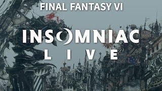 Insomniac Live - Final Fantasy VI