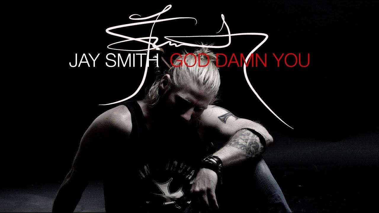 Jay Smith Facebook Jay Smith God Damn You Lyric