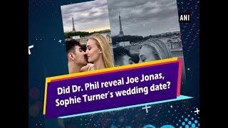 Did Dr. Phil reveal Joe Jonas, Sophie Turner's wedding date?
