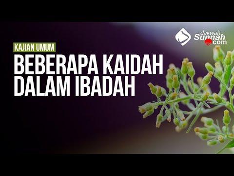 Beberapa Kaidah dalam Ibadah - Ustadz Muhammad bin Husaini