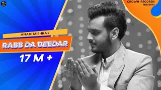 download lagu Rabb Da Deedar  Anadi Mishra    gratis