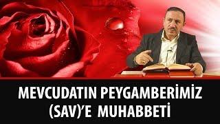 Osman BOSTAN - Mevcudatın Efendimiz (SAV)'e Muhabbeti