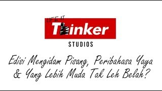 Life At Thinker: Edisi Mengidam Pisang, Peribahasa Yaya & Yang Lebih Muda Tak Leh Belah  from Thinker Studios