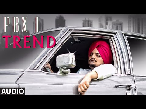 Trend Full Audio | PBX 1 | Sidhu Moose Wala | Latest Punjabi Songs 2018