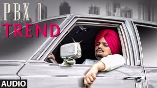 Trend Full Audio | PBX 1 | Sidhu Moose Wala | Snappy | Latest Punjabi Songs 2018
