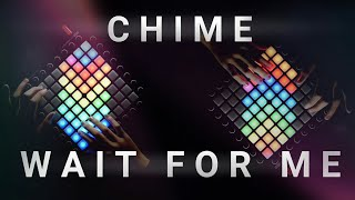 Download Lagu Chime - Wait For Me | Launchpad Cover Gratis STAFABAND